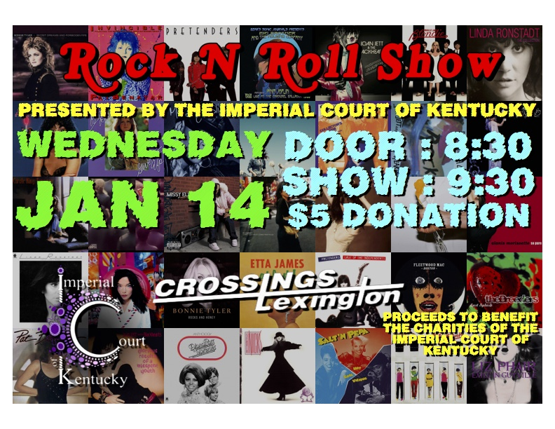 Love a good drum beat or the sound of a heavy guitar? Well, we've got just what you need! Join the Imperial Court of Kentucky as we tap into our wild side with a fabulous Rock and Roll show! I don't know about you but Rock and Roll brings back some great memories!  Head on down to Crossings, Wednesday, January 14th and enjoy a cocktail (or two... hehe!) as your favorite entertainers of the ICK Rock it out! I hope to see everyone out and about!  $5 Door Donations begin at 8:30p and the show begins at 9:30p!!