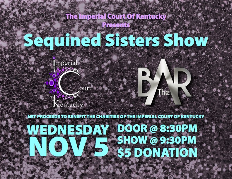 Join the Gilded Cage Divas and the Imperial Court Of Kentucky for an evening filled with entertainment and help raise the fun and a great bit of fundraising! All proceeds will support the charities of the Imperial Court Of Kentucky. Wednesday, November 5, 2014 The Bar Complex Door: 8:30 Show: 9:30 $5 Donation at the door