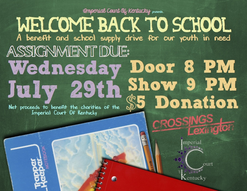 The kids may not be ready yet, but the parents certainly are! It's almost time for children to head back to school, and we're raising money to help our youth in need acquire all the school supplies that we can. Join us in the detention room to get a little rambunctious and raise some money for the children! Please be watching for cards that you can purchase at local establishments for a $1 to help raise even more! Net proceeds to benefit the charities of the Imperial Court Of Kentucky. Wednesday, July 29, 2015 Crossings Lexington Door: 8 PM, Show: 9 PM $5 Door donation