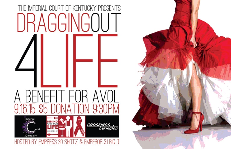 "For just a $5 suggested donation at the door, join the Imperial Court of Kentucky, AVOL and your hosts, Emperor 31 Big D Daryl Lyons and Empress 30 ShotZ with a Z as we kick off Dining Out for Life (held the following day). AVOL will be available to answer any questions and talk about the numerous restaurants participating in this years Dining Out for Life event. All while our gals entertain you and raise funds to support AVOL!!! Our entertainers will be scouring the community asking individuals to ""match"" the tips they collect on stage that evening up to $50! If you have not heard from one of our girls, please, contact Big D (lyons.daryl@gmail.com) or ShotZ (shotzwithaz@live.com) to set up your match! We are also giving our non-restaurant supporters a chance to participate as well! We are asking these businesses to match the overall tips collected for the evening up to $500! Keep an eye on this page to see the amazing businesses that are pledging their match to support AVOL! Net proceeds for this event will go to AVOL and the amazing work they do for our community!"