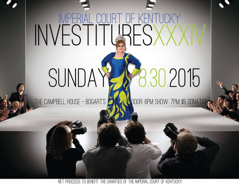 Join Her Most Imperial Majesty Empress 34, Kali Dupree, as she bestows titles upon members of The Imperial Court of Kentucky and visiting Courtiers from across The International Court System. $5 Donation at the Door. Sunday, August 30, 2015 Door 6pm / Show 7pm Bogart's Lounge (The Campbell House Inn)