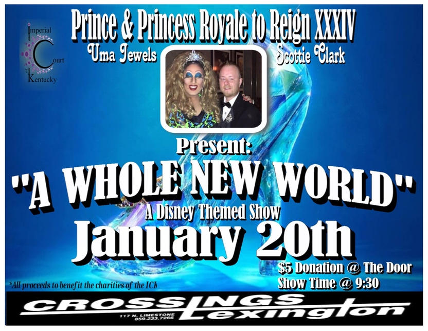 "Join Prince Royale, Scottie Clark, and Princess Royale, Uma Jewels, as the host ""A Whole New World"" - A Disney Themed Show, to support the charities of the Imperial Court of Kentucky."