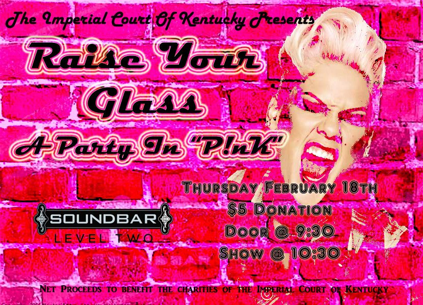 Come on out and PARTY with the Imperial Court Of Kentucky as we visit Soundbar in Febuary... A month of love, friendship, and acceptance. Come wearing all shades of pink and enjoy a drag show filled with costuming in pinks and even some performances of the popular artist's music. Sure to be a fun night. So come on on out if you are wrong in all the right ways!!! We will never be, never be, anything but ... FABULOUS!!!