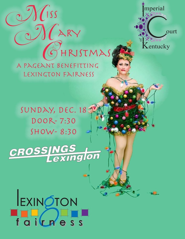 Calling all Christmas Queens!!! Bring your Holiday best to Crossings Lexington and compete for the second qualifying pageant to go on to our Ultimate Entertainer of the Year held in May! Everyone get in the spirit and join us for a fantastic pageant filled with fabulous performances and Christmas cheer! All proceeds from this event go to benefit Lexington Fairness! Sunday, December 18, 2016 Crossings Lexington $5 Door Donation @ 7:30PM Pageant @ 8:30PM